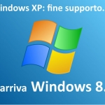 Windows XP, ciao e grazie. Benvenuto Windows 8!